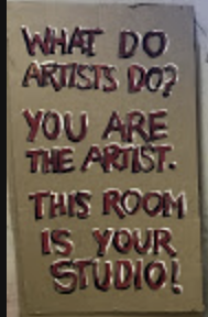 What do artists do? You are the artist. This room is your studio.